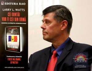 Larry Watts Cei dintai vor fi cei din urma RBN Press Info via Ziaristi Online