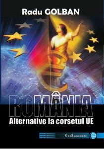 Romania alternativa la corsetul UE - Radu Golban