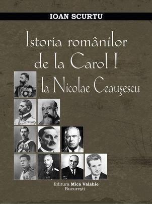 istoria-romanilor-de-la-carol-i-la-nicolae-ceausescu_mica valahie - ioan scurtu