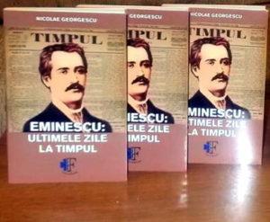 Nae Georgescu - Eminescu - ultimele zile la Timpul